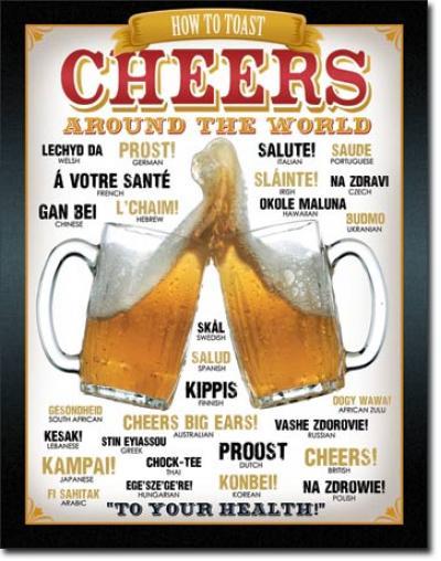 Tin Sign, Cheers Around The World