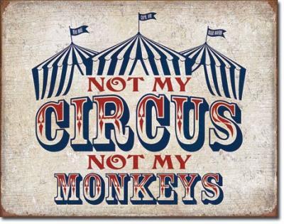 Tin Sign, Not My Circus
