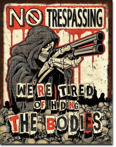 Tin Sign, No Trespassing - Bodies