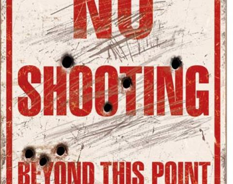 Tin Sign, No Shooting