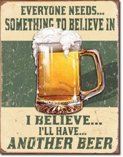 Tin Sign, Believe in Something
