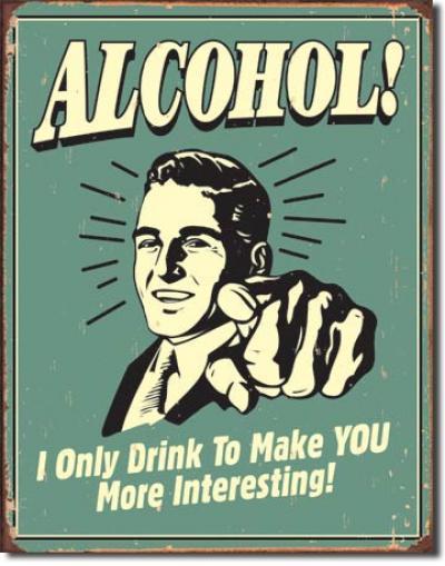 Tin Sign, Alcohol - You Interesting