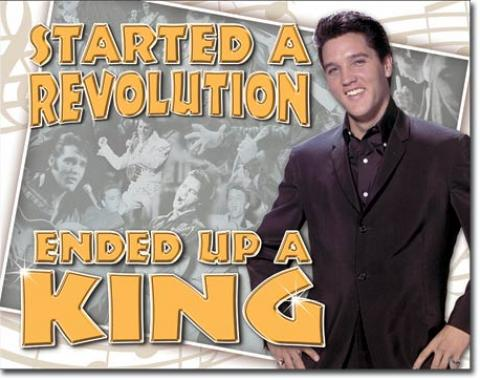 Tin Sign, Elvis - Ended Up a King