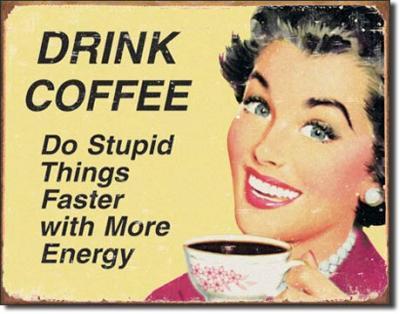 Tin Sign, Ephemera - Coffee Stupid Things