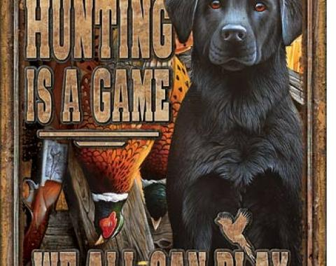 Tin Sign, Hunting is a Game