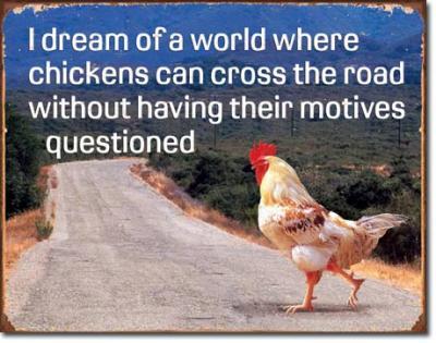 Tin Sign, Chicken's Motives